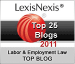 LexisNexis Top 25 Blogs 2011. Labor & Employment Law TOP BLOG